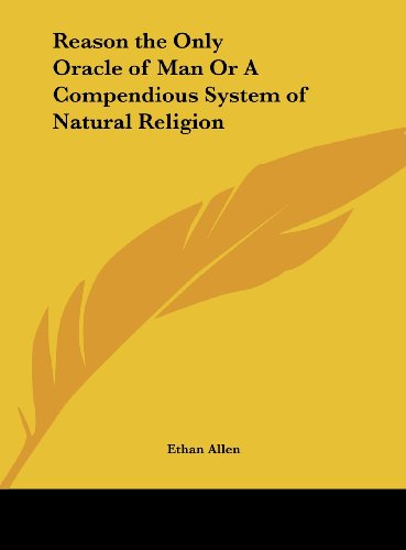 9781161397833: Reason the Only Oracle of Man or a Compendious System of Natural Religion