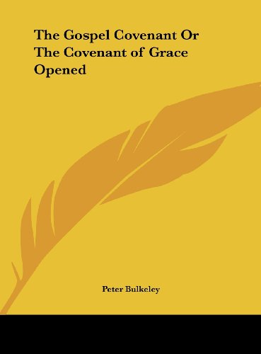 9781161398564: The Gospel Covenant or the Covenant of Grace Opened