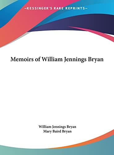 9781161400755: Memoirs of William Jennings Bryan