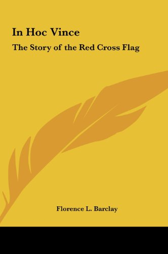 9781161401387: In Hoc Vince: The Story of the Red Cross Flag