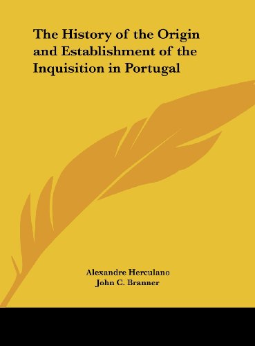 9781161403435: The History of the Origin and Establishment of the Inquisition in Portugal