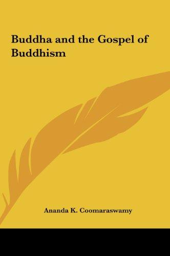 Buddha And The Gospel Of Buddhism: Coomaraswamy, Ananda K.