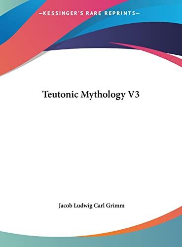 9781161405170: Teutonic Mythology V3
