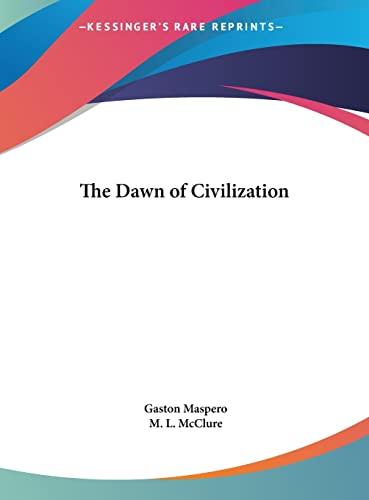 9781161405446: The Dawn of Civilization