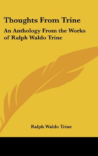 9781161405477: Thoughts From Trine: An Anthology From the Works of Ralph Waldo Trine