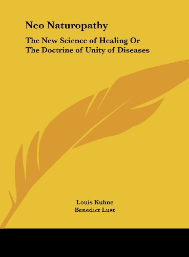 9781161405842: Neo Naturopathy: The New Science of Healing Or The Doctrine of Unity of Diseases