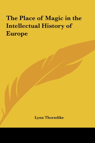9781161406535: The Place of Magic in the Intellectual History of Europe