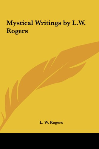 9781161406702: Mystical Writings by L.W. Rogers