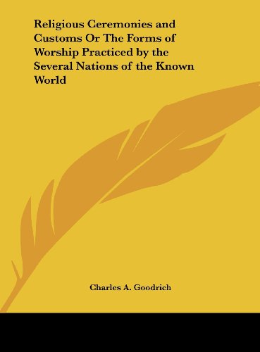 9781161408171: Religious Ceremonies and Customs or the Forms of Worship Practiced by the Several Nations of the Known World