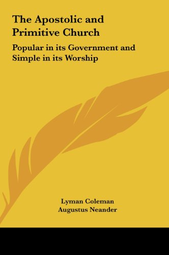 9781161408225: The Apostolic and Primitive Church: Popular in Its Government and Simple in Its Worship