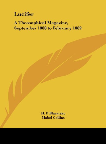 9781161408829: Lucifer: A Theosophical Magazine, September 1888 to February 1889