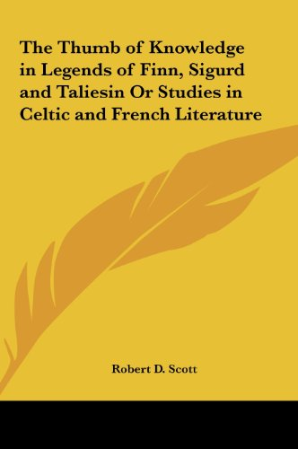 9781161409031: The Thumb of Knowledge in Legends of Finn, Sigurd and Taliesin or Studies in Celtic and French Literature