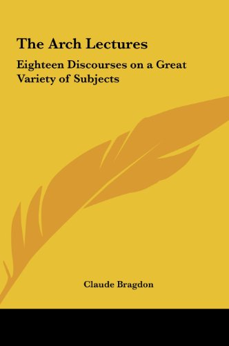 9781161409536: The Arch Lectures: Eighteen Discourses on a Great Variety of Subjects
