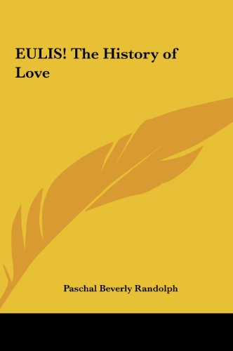 9781161410020: Eulis! the History of Love