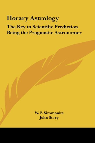 9781161410068: Horary Astrology: The Key to Scientific Prediction Being the Prognostic Astronomer