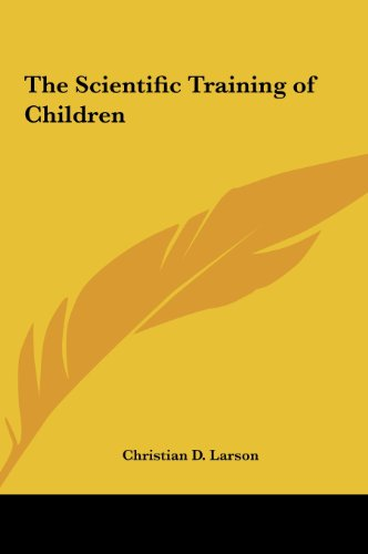 9781161411126: The Scientific Training of Children