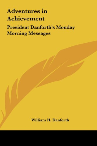 9781161411638: Adventures in Achievement: President Danforth's Monday Morning Messages