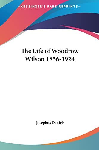 9781161411713: The Life of Woodrow Wilson 1856-1924