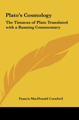 9781161411782: Plato's Cosmology: The Timaeus of Plato Translated with a Running Commentary