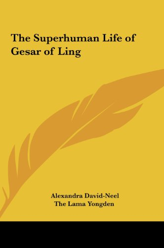 9781161411942: The Superhuman Life of Gesar of Ling