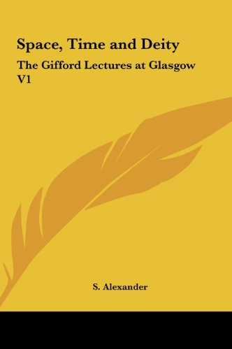 9781161412055: Space, Time and Deity: The Gifford Lectures at Glasgow V1