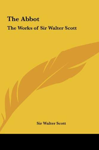 9781161412659: The Abbot: The Works of Sir Walter Scott