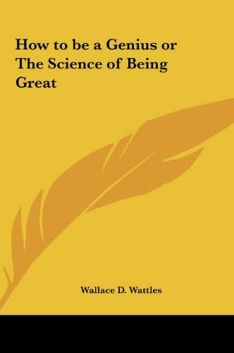 9781161412901: How to be a Genius or The Science of Being Great
