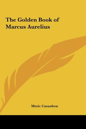9781161413656: The Golden Book of Marcus Aurelius