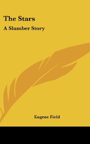 The Stars: A Slumber Story (1161415076) by Eugene Field