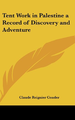 9781161415971: Tent Work in Palestine a Record of Discovery and Adventure