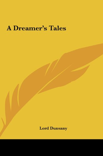 A Dreamer's Tales (1161417044) by Lord Dunsany