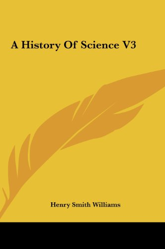 9781161417494: A History Of Science V3