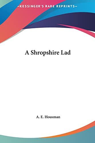 9781161418873: A Shropshire Lad