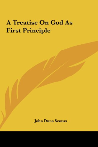 9781161419368: A Treatise On God As First Principle