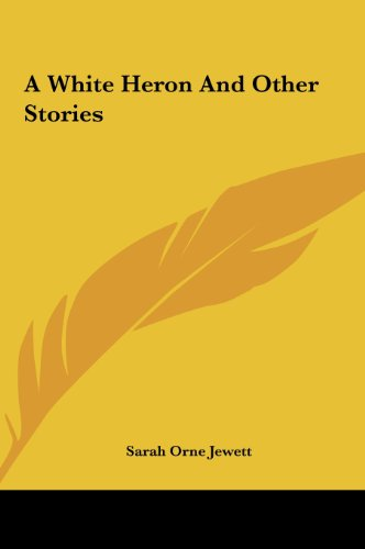 9781161419634: A White Heron and Other Stories