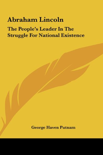 9781161419870: Abraham Lincoln: The People's Leader In The Struggle For National Existence