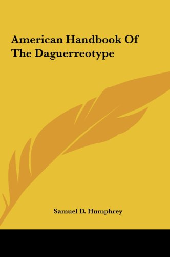 9781161420920: American Handbook of the Daguerreotype