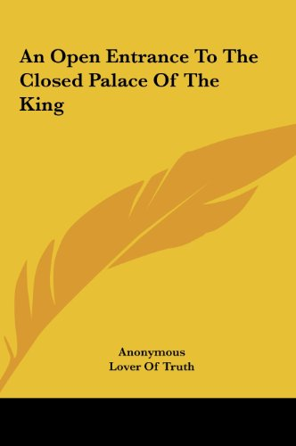 9781161421613: An Open Entrance to the Closed Palace of the King