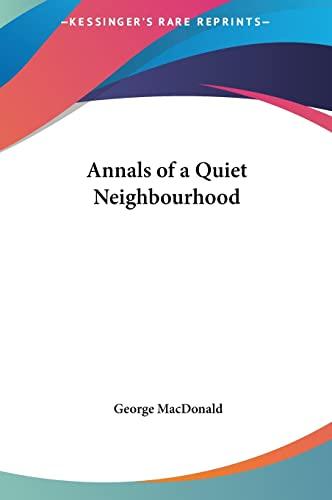 9781161421910: Annals of a Quiet Neighbourhood