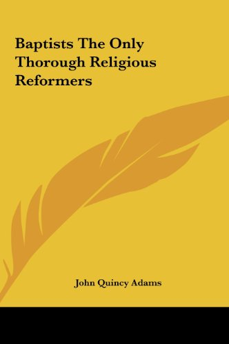 9781161423181: Baptists the Only Thorough Religious Reformers
