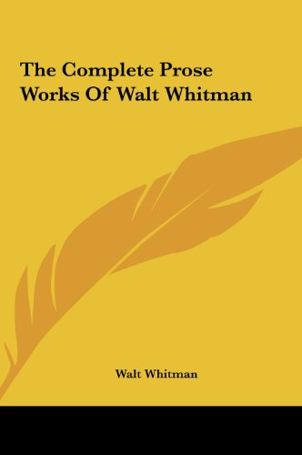 9781161426885: The Complete Prose Works Of Walt Whitman