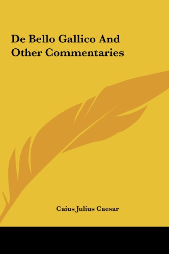 9781161428032: De Bello Gallico And Other Commentaries