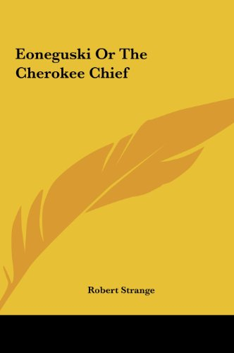 9781161430011: Eoneguski or the Cherokee Chief