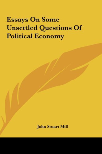 9781161430356: Essays on Some Unsettled Questions of Political Economy