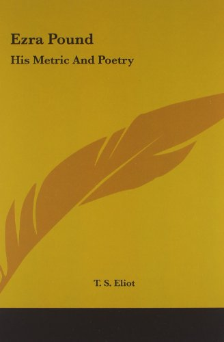 9781161430868: Ezra Pound: His Metric and Poetry (Kessinger Legacy Reprints)