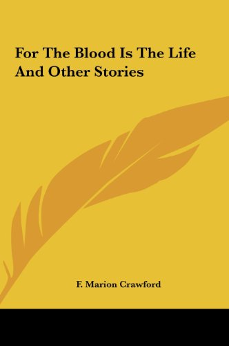 For the Blood Is the Life and Other Stories (1161431829) by F. Marion Crawford