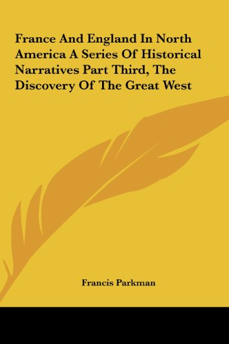 9781161432190: France and England in North America a Series of Historical Narratives Part Third, the Discovery of the Great West