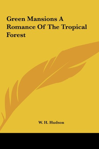 9781161433616: Green Mansions a Romance of the Tropical Forest