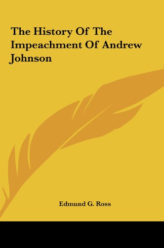 9781161435023: The History Of The Impeachment Of Andrew Johnson
