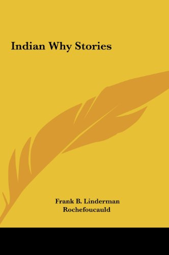 Indian Why Stories (1161436790) by Frank B. Linderman; Rochefoucauld
